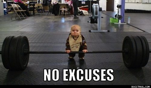 Excuses are for the weak